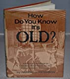 How do you know it's old?: A practical handbook on the detection of fakes for the antique collector and curator,