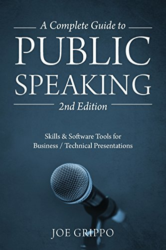 A Complete Guide to Public Speaking 2nd Edition: Skills & Software Tools for Business / Technical Presentations
