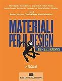 Materiali per il design. Introduzione ai materiali e alle loro proprietà. Con Contenuto digitale (fornito elettronicamente)