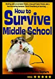 How to Survive Middle School, Donna Gephart, 038590701X
