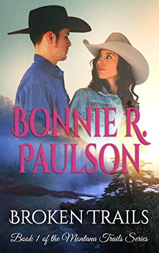 Broken Trails (The Montana Trails Series Book 1) by [Paulson, Bonnie R.]