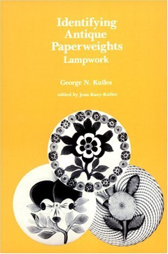 Identifying Antique Paperweights: Lampwork by George Kulles ()