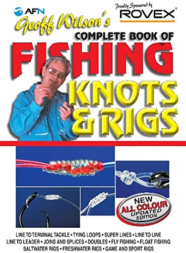 Geoff Wilson's Complete Book of Fishing Knots and (Complete Fishing Guide)
