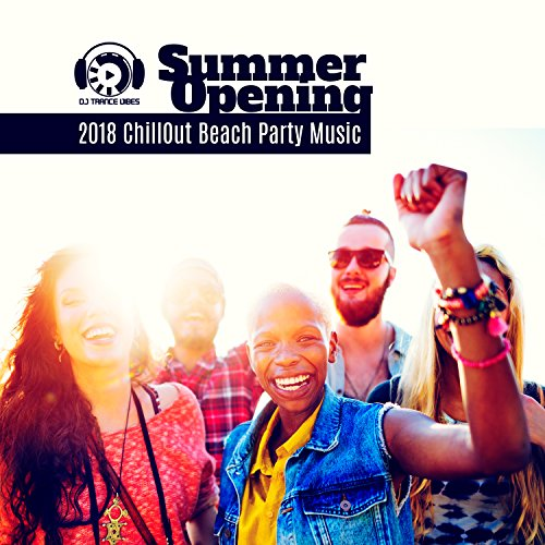 Summer Opening: 2018 ChillOut Beach Party Music, Best from Ibiza, Malibu Lounge Bar del Mar, Chillout Relaxation