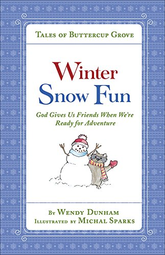 Winter Snow Fun: God Gives Us Friends When We're Ready for Adventure (Tales of Buttercup Grove) (Outlets Grove)