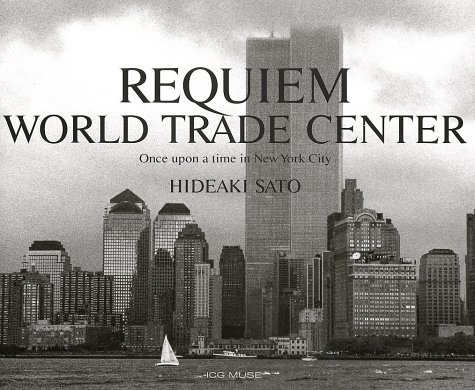 Requiem World Trade Centre: Once Upon a Time in New York City by Hideaki Sato (1-Sep-2002) - Centres York Shopping In New