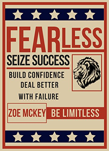 Fearless: Build Confidence, Deal Better With Failure, Seize Success - Be Limitless cover