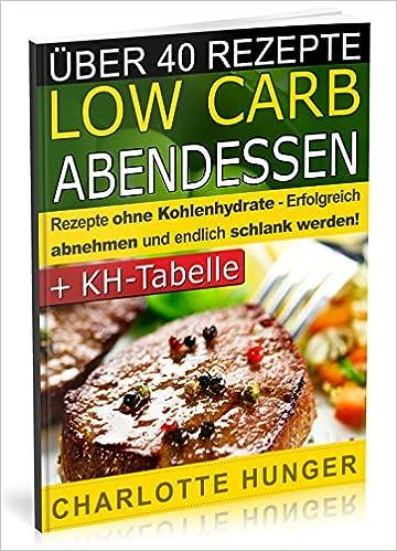 Rezepte Ohne Kohlenhydrate Low Carb Abendessen Das Diaet Kochbuch