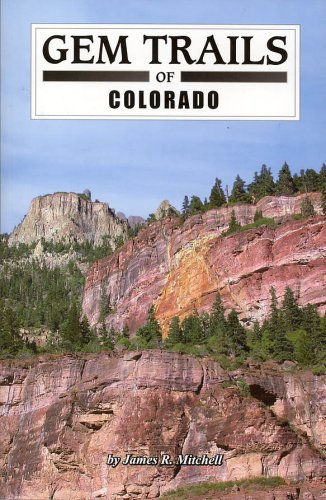 Rocks Colorado - Gem Trails of Colorado