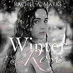 Winter Rose   Rachel A. Marks