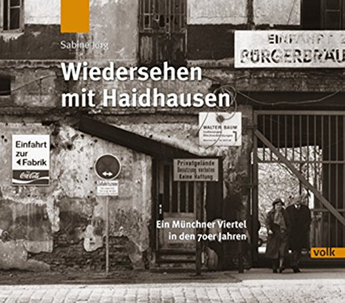 Wiedersehen mit Haidhausen: Ein Münchner Viertel in den 1970er Jahren