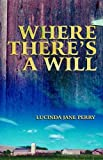 Where There's a Will, Lucinda Perry, 1592990533