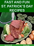 Fast and Fun St. Patrick's Day Recipes (Holiday Entertaining)