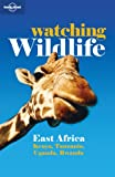 Watching Wildlife East Africa, Lonely Planet Staff and Matthew Firestone, 1741042089