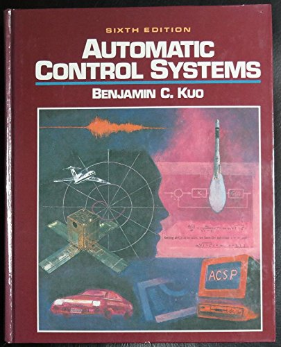 Automatic Control Systems book by Benjamin C  Kuo