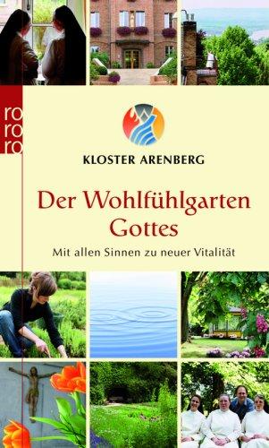 Der Wohlfühlgarten Gottes: Mit allen Sinnen zu neuer Vitalität
