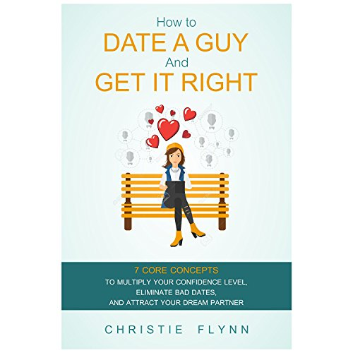 How To Date A Guy And Get It Right by Christie Flynn ebook deal