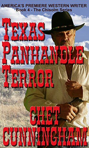 Texas Panhandle Terror Chisholm Book 4 Kindle Edition By Chet