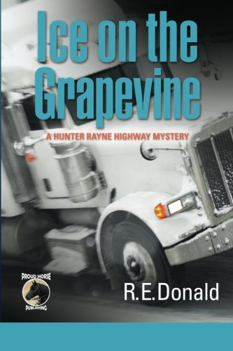 Download Ice on the Grapevine: A Hunter Rayne highway mystery (Volume 2) ebook