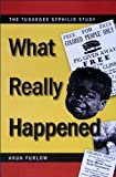 The Tuskegee Syphilis Study: What Really Happened