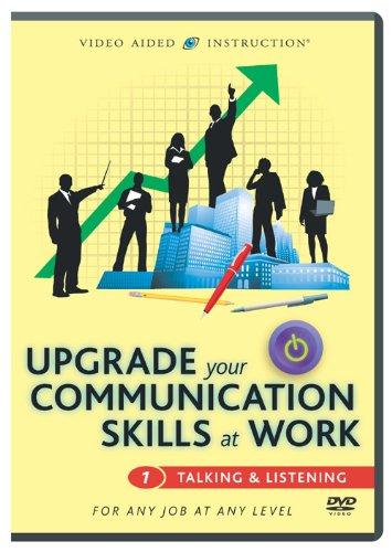 Upgrade Your Communication Skills at Work: Talking & Listening