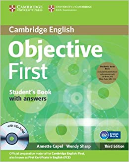 Objective First 3rd Students Book Pack Students Book with Answers with CD-ROM and Class Audio CDs 2: Amazon.es: Capel, Annette, Sharp, Wendy: Libros en idiomas extranjeros