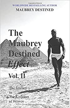 The Maubrey Destined Effect Vol. II: The Journey to The Kingdom of Heaven: Volume 2