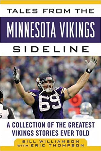 Google Downloader buchen Tales from the Minnesota Vikings Sideline: A Collection of the Greatest Vikings Stories Ever Told (Tales from the Team) PDF DJVU 1613212240