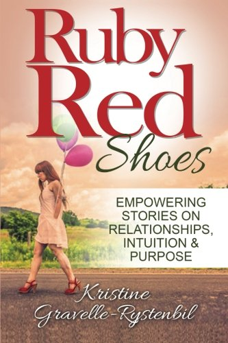 Ruby Red Shoes   Empowering Stories On Relationships  Intuition   Purpose
