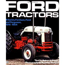 Ford Tractors: N-Series, Fordson, Ford and Ferguson, 1914-1954