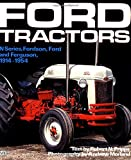Ford Tractors: N-Series, Fordson, Ford and Ferguson, 1914-1954 (Farm Tractor Color History)