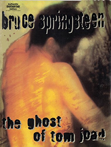 Bruce Springsteen -- The Ghost of Tom Joad: Authentic Guitar TAB (Bruce Songbook Springsteen)