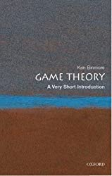 Game Theory: A Very Short Introduction[ GAME THEORY: A VERY SHORT INTRODUCTION ] By Binmore, Ken ( Author )Feb-01-2008 Paperback