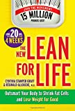 The New Lean for Life: Outsmart Your Body to Shrink Fat Cells and Lose Weight for Good offers
