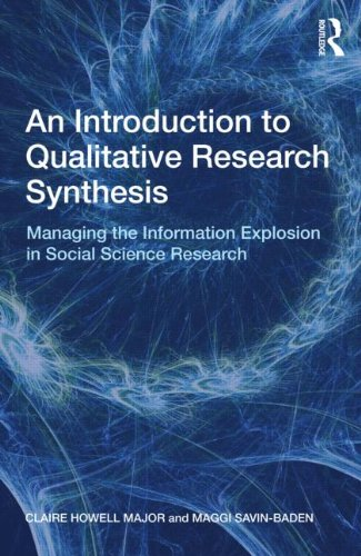 An Introduction to Qualitative Research Synthesis: Managing the Information Explosion in Social Science Research