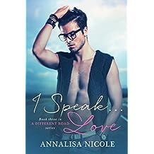 I Speak...Love (A Different Road Book 3)