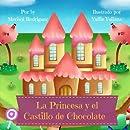 La Princesa y el Castillo de Chocolate (Spanish Edition)