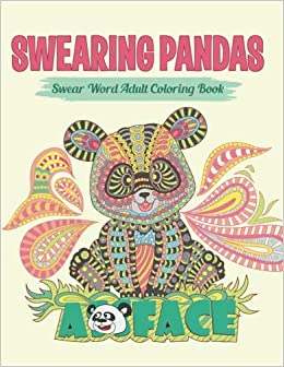 Swearing Pandas Sweary Coloring Book For Adults Swear Word