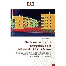 Etude sur l'efficacité énergétique des bâtiments: Cas du Maroc: Développement d'un modèle interactif pour le calcul et l'évaluation des performances énergétiques d'un bâtiment