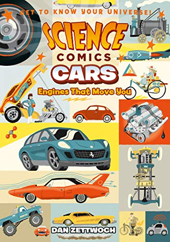 Science Comics: Cars: Engines That Move You por Dan Zettwoch