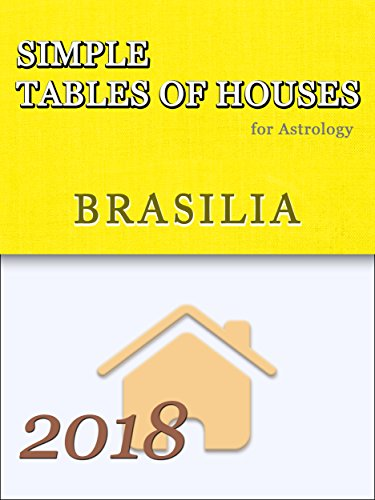 Simple Tables of Houses for Astrology Brasilia (Brasilia Table)