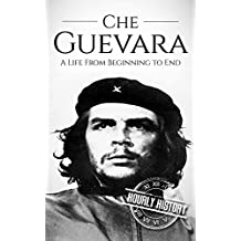 Che Guevara: A Life From Beginning to End