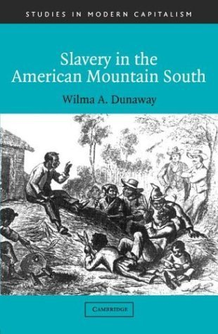 Books : Slavery in the American Mountain South (Studies in Modern Capitalism) ( Hardcover ) by Dunaway, Wilma A. published by Cambridge University Press