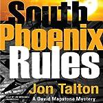 South Phoenix Rules: A David Mapstone Mystery | Jon Talton