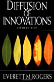 Diffusion of Innovations, Everett M. Rogers, 0743222091