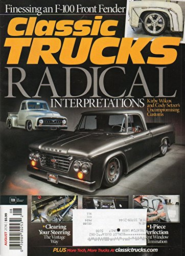Classic Trucks August 2016 Magazine Vol 25 No 08 INTERPRETATIONS: KIRBY WILCOX AND CODY SETZER'S UNCOMPROMISING CUSTOMS (Mopar Enthusiast Magazine)