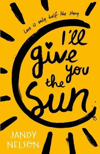 I'll Give You the Sun (Anglais) Broché – 2 avril 2015 Jandy Nelson I' ll Give You the Sun Walker Books Ltd 1406326496
