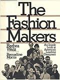 The Fashion Makers, Bernadine Morris and Barbra Walz, 0394411668