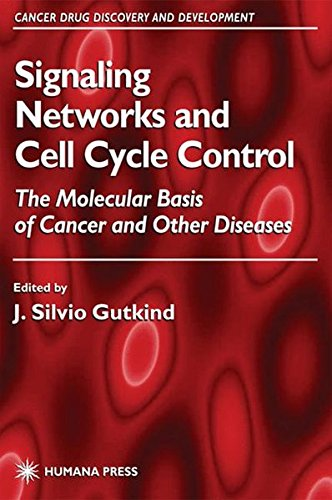 Signaling Networks And Cell Cycle Control  The Molecular Basis Of Cancer And Other Diseases  Cancer Drug Discovery And Development