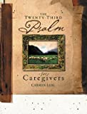 The Twenty-Third Psalm for Caregivers